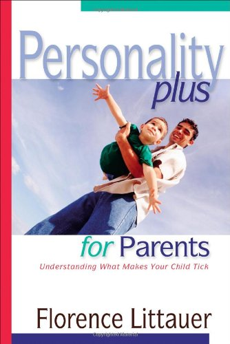 Personality Plus for Parents Understanding What Makes Your Child Tick  2000 edition cover