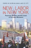 New Labor in New York Precarious Workers and the Future of the Labor Movement  2014 edition cover