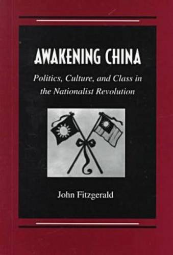 Awakening China Politics, Culture, and Class in the Nationalist Revolution  1996 edition cover