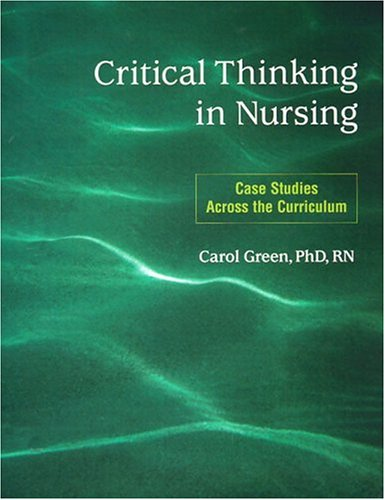 Critical Thinking in Nursing Case Studies Across the Curriculum  2000 edition cover