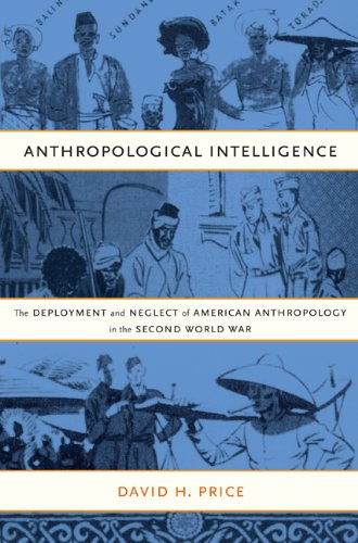 Anthropological Intelligence The Deployment and Neglect of American Anthropology in the Second World War  2008 edition cover