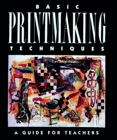Basic Printmaking Techniques SE   1992 (Student Manual, Study Guide, etc.) edition cover