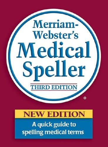 Merriam-Webster's Medical Speller  3rd 2007 (Revised) edition cover