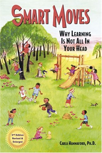 Smart Moves Why Learning Is Not All in Your Head 2nd 2005 edition cover