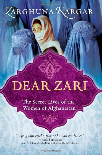 Dear Zari The Secret Lives of the Women of Afghanistan  2012 edition cover