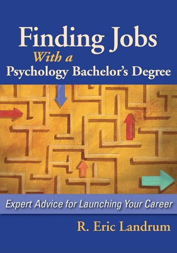 Finding Jobs with a Psychology Bachelor's Degree Expert Advice for Launching Your Career  2009 edition cover