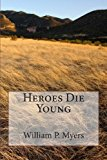 Heroes Die Young  N/A 9781491224373 Front Cover