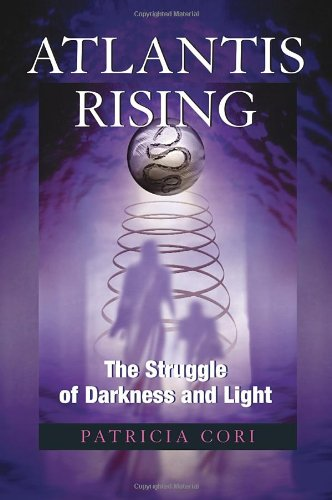 Atlantis Rising The Struggle of Darkness and Light  2008 9781556437373 Front Cover