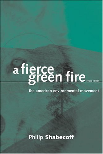 Fierce Green Fire The American Environmental Movement 2nd 2003 (Revised) edition cover