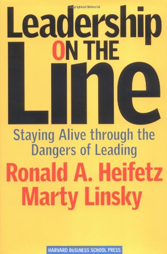 Leadership on the Line Staying Alive Through the Dangers of Leading  2002 edition cover