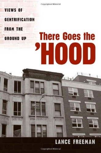 There Goes the Hood Views of Gentrification from the Ground Up  2006 edition cover