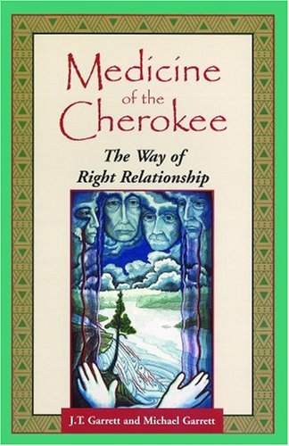 Medicine of the Cherokee The Way of Right Relationship N/A edition cover