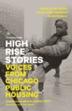 High Rise Stories Voices from Chicago Public Housing N/A edition cover