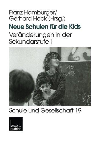 Neue Schulen Für Die Kids: Veränderungen in Der Sekundarstufe I in Den Ländern Der Bundesrepublik Deutschland  1999 9783810021373 Front Cover