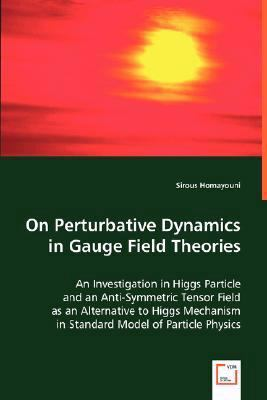On Perturbative Dynamics in Gauge Field Theories:   2008 9783836494373 Front Cover