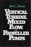 Vertical Turbine, Mixed Flow, and Propeller Pumps  1987 9780070168374 Front Cover