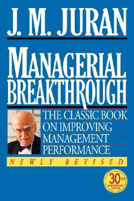 Managerial Breakthrough The Classic Book on Improving Management Performance 2nd 1995 (Revised) 9780070340374 Front Cover