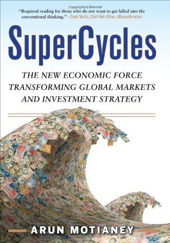 SuperCycles: the New Economic Force Transforming Global Markets and Investment Strategy   2010 9780071637374 Front Cover