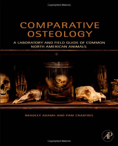 Comparative Osteology A Laboratory and Field Guide of Common North American Animals  2011 edition cover