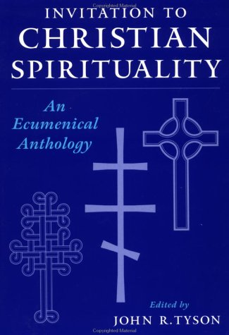 Invitation to Christian Spirituality An Ecumenical Anthology  1999 (Reprint) edition cover