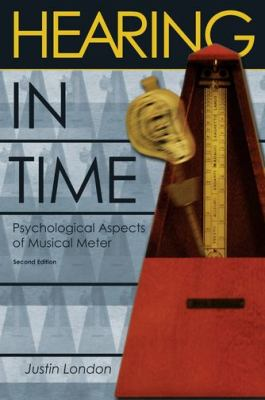 Hearing in Time Psychological Aspects of Musical Meter 2nd 2011 9780199744374 Front Cover