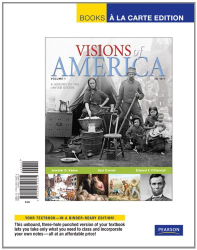 Visions of America A History of the United States, Volume 1, Books a la Carte Edition  2010 9780205744374 Front Cover