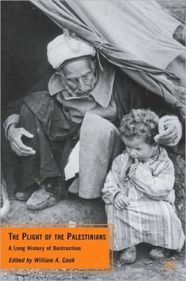 Plight of the Palestinians A Long History of Destruction  2010 9780230100374 Front Cover
