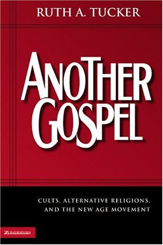 Another Gospel Cults, Alternative Religions, and the New Age Movement  2004 edition cover
