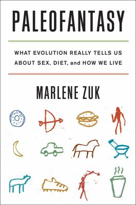 Paleofantasy What Evolution Really Tells Us about Sex, Diet, and How We Live  2013 edition cover