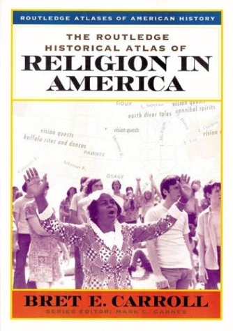 Routledge Historical Atlas of Religion in America   2001 edition cover