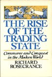 Rise of the Trading State : Commerce and Conquest in the Modern World N/A edition cover