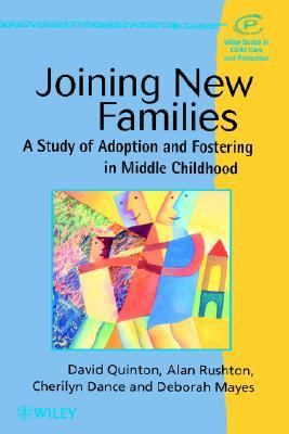 Joining New Families A Study of Adoption and Fostering in Middle Childhood  1998 9780471978374 Front Cover