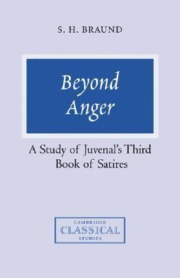 Beyond Anger A Study of Juvenal's Third Book of Satires  1988 9780521356374 Front Cover