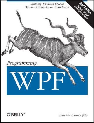 Programming WPF Building Windows UI with Windows Presentation Foundation 2nd 2007 (Revised) edition cover