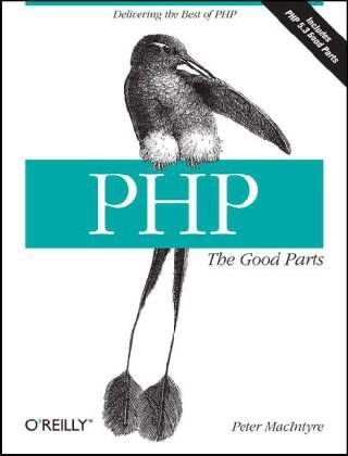 PHP - The Good Parts Delivering the Best of PHP  2010 edition cover