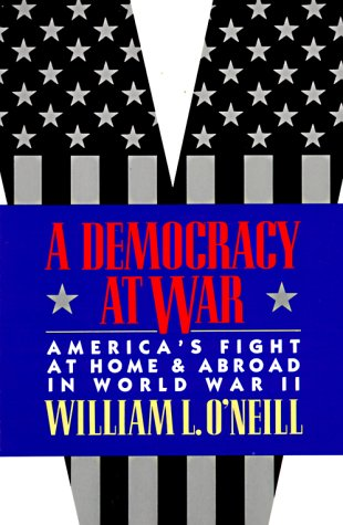 Democracy at War America's Fight at Home and Abroad in World War II  1993 edition cover
