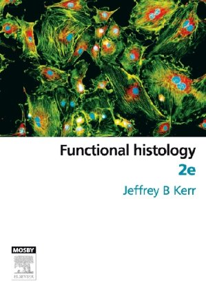 Functional Histology  2nd 2008 (Revised) edition cover