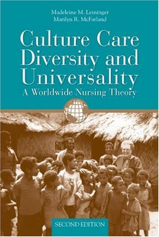 Culture Care Diversity and Universality A Worldwide Nursing Theory 2nd 2006 (Revised) edition cover