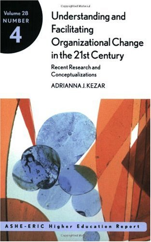 Understanding and Facilitating Organizational Change in the 21st Century Recent Research and Conceptualizations  2001 edition cover