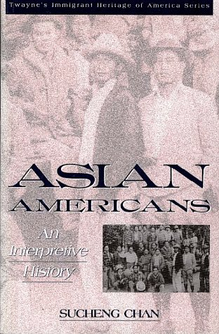 Asian Americans An Interpretive History  1991 9780805784374 Front Cover