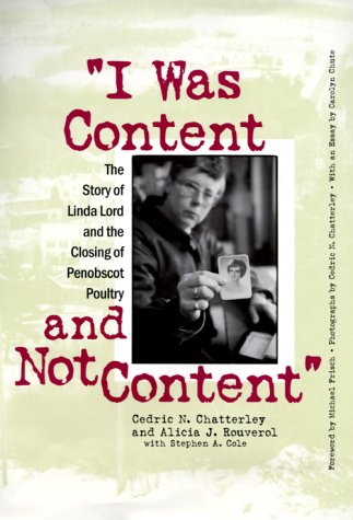 I Was Content and Not Content The Story of Linda Lord and the Closing of Penobscot Poultry  2000 edition cover