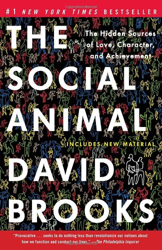 Social Animal The Hidden Sources of Love, Character, and Achievement  2012 edition cover