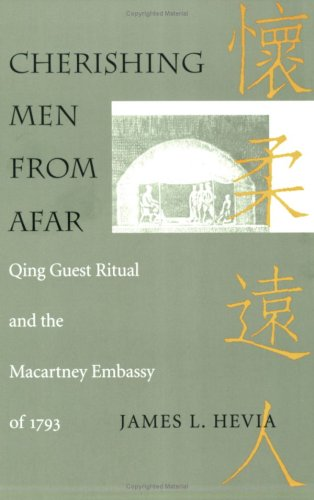 Cherishing Men from Afar Qing Guest Ritual and the Macartney Embassy of 1793  1995 9780822316374 Front Cover