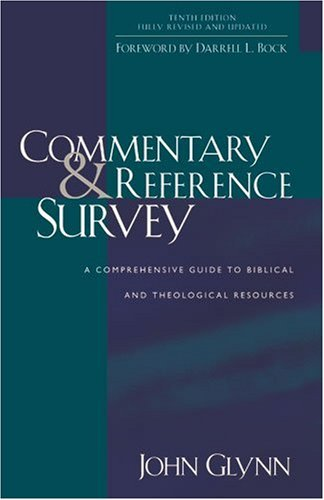Commentary and Reference Survey A Comprehensive Guide to Biblical and Theological Resources 10th 2007 edition cover