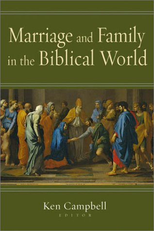 Marriage and Family in the Biblical World   2003 edition cover