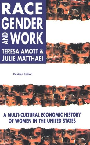 Race, Gender, and Work A Multi-Cultural Economic History of Women in the United States  1996 (Revised) edition cover