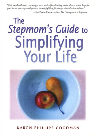 Stepmom's Guide to Simplifying Your Life  2002 9780966739374 Front Cover