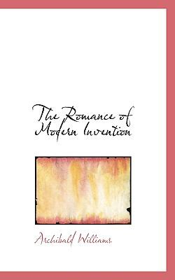 Romance of Modern Invention  N/A 9781116560374 Front Cover