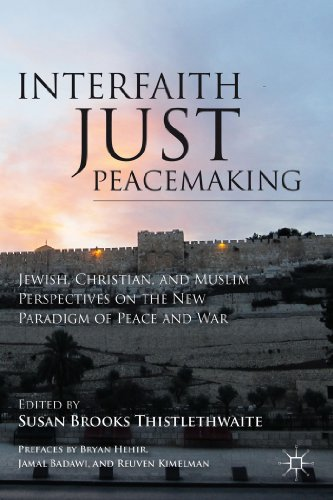 Interfaith Just Peacemaking Jewish, Christian, and Muslim Perspectives on the New Paradigm of Peace and War  2011 edition cover