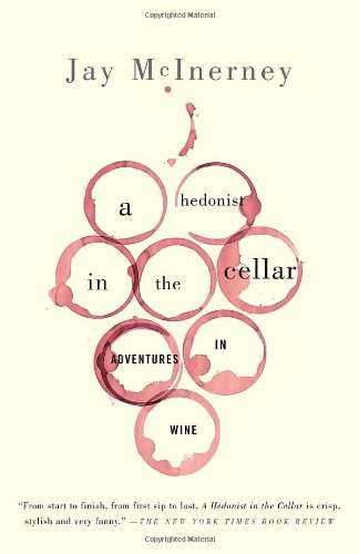 Hedonist in the Cellar Adventures in Wine N/A 9781400096374 Front Cover